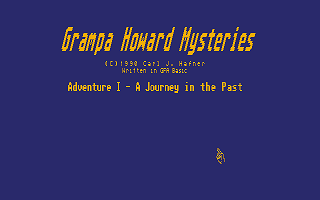 Grampa Howard Mysteries  Adventure I - A Journey in the Past